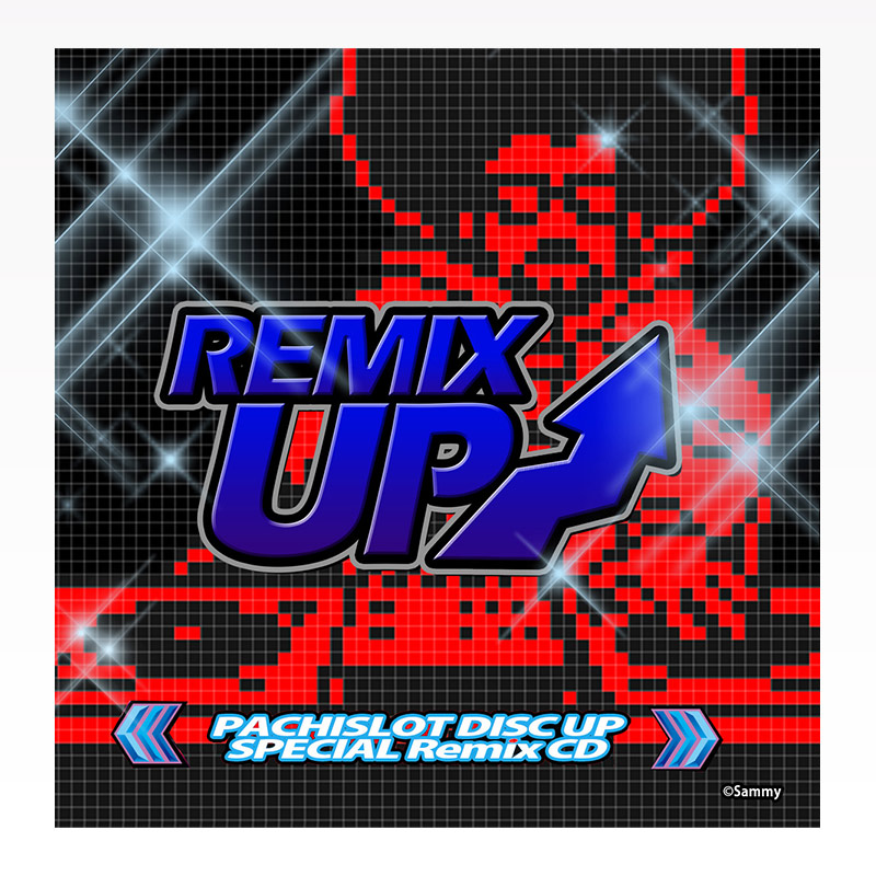 REMIX UP ~PACHISLOT DISC UP SPECIAL Remix CD~